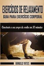 Calistenia: Guia para Exercício Corporal Completo, Construir o Seu Corpo de...