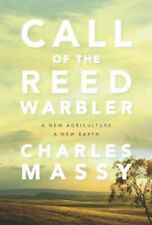 Call of the Reed Warbler: A New Agriculture, A New Earth by Charles Massy.