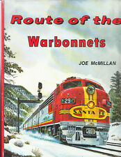 Route of the Warbonnets : Santa Fe Railway in The 1970s by Joe McMillan...1981