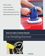 How to Start a Home-Based Car Detailing Business (Paperback or Softback)