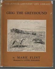 GRIG THE GREYHOUND DOG STORY BY MARK FLINT ILLUSTRATED LIONEL EDWARDS 1938 1ST