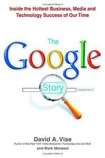 The Google Story by David A. Vise, Mark Malseed