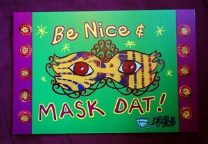 BE NICE AND MASK DAT! Plastic Lawn Sign New Orleans Pandemic Folk Art by DR. BOB
