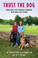 Trust the Dog by The Fidelco Guide Dog Foundation BRAND NEW Hardcover Giftable
