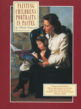 Painting Childrens Portraits in Pastel hardcover book by Wende Caporale