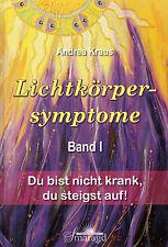 LICHTKÖRPERSYMPTOME Band 1 - Andrea Kraus - Smaragd Verlag BUCH