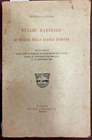 1918 - FLORA, Federico. TULLIO MARTELLO E LE ORIGINI DELLA GUERRA EUROPEA