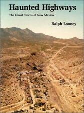 Haunted Highways: The Ghost Towns of New Mexico, Ralph Looney, 0826305067, Book,