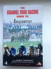THE CHANNEL FOUR RACING GUIDE TO RACECOURSES - With Derek Thompson