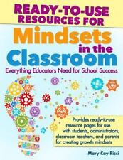 Ready-to-Use Resources for Mindsets in the Classroom : Everything Educators N...