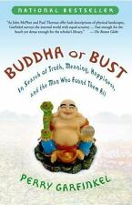 Buddha or Bust: In Search of Truth, Meaning, Happiness, and the Man Who Found T