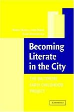 BECOMING LITERATE IN THE CITY: THE BALTIMORE EARLY CHILDHOOD PROJECT, ROBERT SER