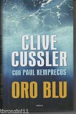 CLIVE CUSSLER CON PAUL KEMPRECOS - ORO BLU - MONDOLIBRI - 2003