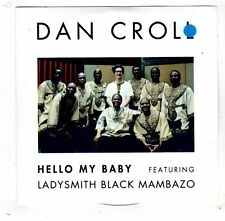 (FW877) Dan Croll, Hello My Baby ft Ladysmith Black Mambazo - DJ CD