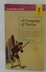 Mentor Books A  Company of Heroes Paperback - The American Frontier 1775-1783