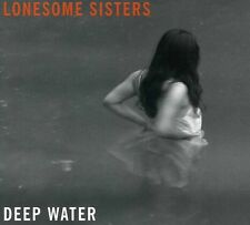 The Lonesome Sisters - Deep Water [New CD]