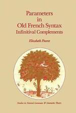 Parameters in Old French Syntax: Infinitival Complements (Studies in Natural Lan