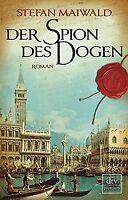 Der Spion des Dogen: Roman von Maiwald, Stefan | Buch | Zustand gut