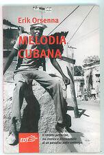 ORSENNA ERIK MELODIA CUBANA EDT 2001 AQUILONI VIAGGI CUBA
