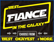 Best Fiance In The Galaxy Shirt Fiance Shirt Gift For Fiance