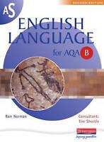 (Good)-AS English Language for AQA Spec B: Pupil Book (AS & A2 English Language
