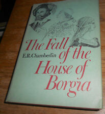 The Fall of the House of Borgia. 1st edition. E.R. Chamberlin. Vintage book 1974