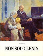 BASILE, Non solo Lenin Vita e opere di pittori russi dalla Rivoluzione d'Ot