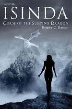 NEW Isinda: Curse of the Sleeping Dragon by Rhett C. Bruno