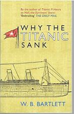 Why The Titanic Sank by W. B. Bartlett