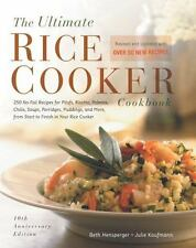 The Ultimate Rice Cooker Cookbook : 250 No-Fail Recipes for Pilafs, Risottos, P