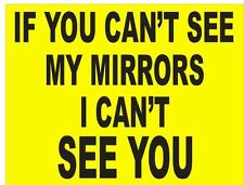 If You Can't See My Mirrors I Can't See You - A166