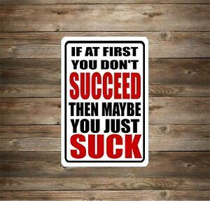 If at first you don't succeed  Metal Novelty Sign OR Sticker Decal Your Choice