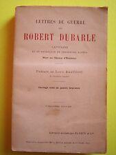 ROBERT DUBARLE, Lettres de Guerre, 1914-1915. Chasseurs alpins, 14-18.