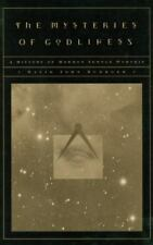 The Mysteries of Godliness: A History of Mormon Temple Worship Buerger, David J