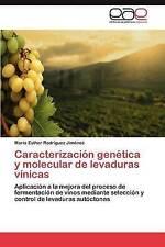 Caracterización genética y molecular de levaduras vínicas: Aplicación a la mejor