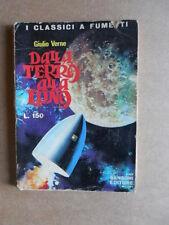 Dalla Terra alla LUNA - I Classici a Fumetti n°21 1972 edizione SANSONI [G404]*