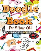 Doodle Book for 5 Year Old : Blank Journals to Write in, Paperback by Dartan ...