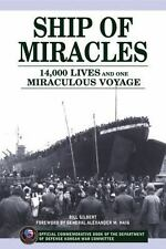 SHIP of MIRACLES 14,000 Lives Saved And One Miraculous Voyage by Bill Gilbert