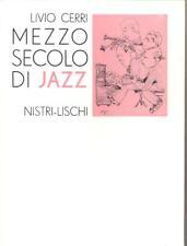 Mezzo secolo di jazz Livio Cerri