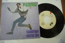 """FERRO""""LICANTROPO/MISTER JIM-disco 45 giri CGD 1985"""""""