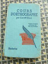 BLED. Cours d'orthographe pour le CM et le cours supérieur Hachette   1953