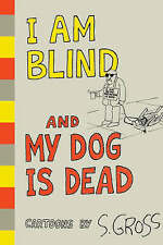 NEW I Am Blind and My Dog is Dead by Sam Gross