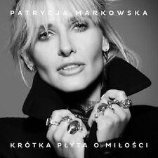 PATRYCJA MARKOWSKA Krótka płyta o miłości + BONUS [CD] 2017