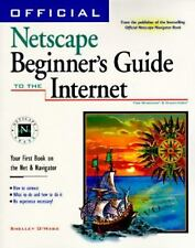 Official Netscape Beginner's Guide to the Internet: Your First Book an the Net &
