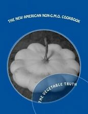 NEW The New American Non-GMO Cookbook: The Vegetable Truth by Wale Vas