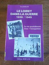 LE LOIRET DANS LA GUERRE 1939-1945 2nde guerre mondiale Durand Occupation  R3063