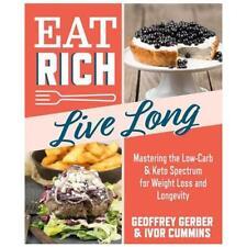 Eat Rich, Live Long by Ivor Cummins (author)
