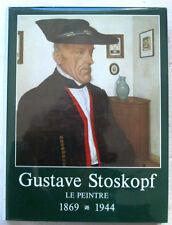 Gustave STOSKOPF Le Peintre 1869 1944 éd Alsatia 1976 Bernard BUFFET