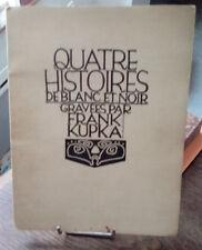 FRANK KUPKA QUATRE HISTOIRES DE BLANC ET NOIR 1926 ORIGINALE ENVOI