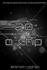Trilogia 2. 0: 2. 0 - o Chip : Como Algo Tão Pequeno Pode Causar Uma Tão...